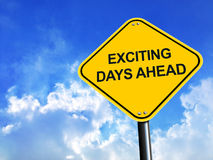 Exciting Days Ahead Road Sign Stock Photos